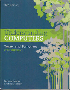 Understanding Computers Today and Tomorrow Textbook