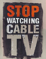 Halt the Addiction of Cable TV.