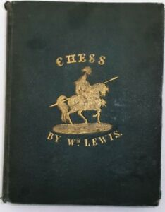 [183 Year Old Book] - CHESS FOR BEGINNERS, William Lewis, 1835 !