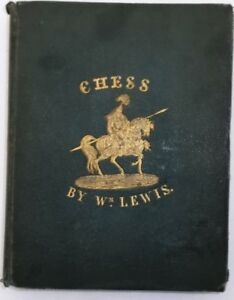 CHESS FOR BEGINNERS, William Lewis, 1835 (183 Year Old Book0