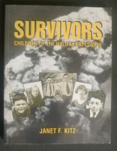 SURVIVORS-Children of the Halifax Explosion.Janet Kitz