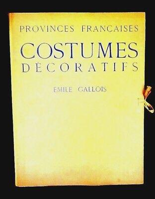 Vintage 1930's Lrd. Ed.Emile Gallois' Provinces Francaises Costumes Decoratifs