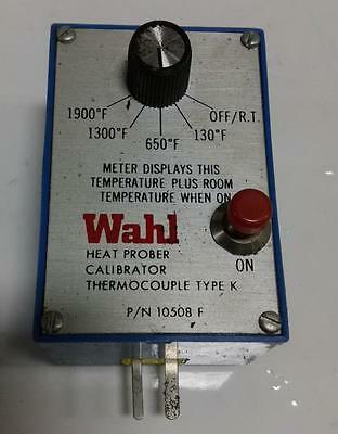 Wahl Heat Prober Calibrator Thermocouple Type K 10508 F