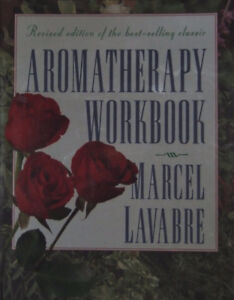 """PAPERBACK EDITION OF """"AROMATHERAPY WORKBOOK"""" BY MARCEL LAVABRE"""