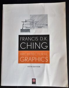 Architectural Graphics - Fifth Edition - Francis D.K. Ching