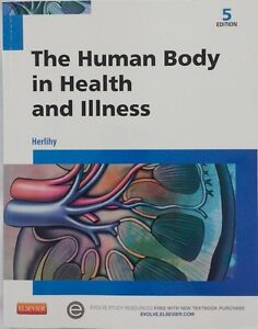 The Human Body in Health and Illness, 5th ed (GOOD cond.)