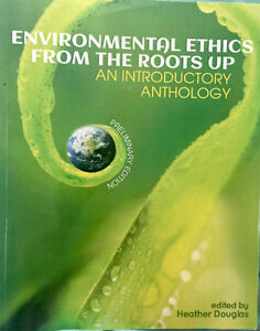 Environmental Ethics from the Roots Up, by Heather Douglas.
