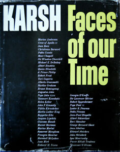"KARSH ""Faces of our Time"" 1st Edition, 1971"