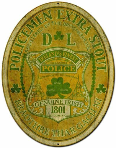 "DUBLIN IRELAND IRISH POLICEMEN EXTRA STOUT 16"" HEAVY DUTY USA MADE METAL SIGN"