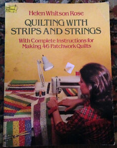 Quilting with Strips and Strings - with complete instructions