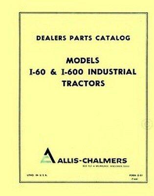 Allis Chalmers I-60 I60 I-600 I600 Industrial Tractor Parts Catalog Manual Ac