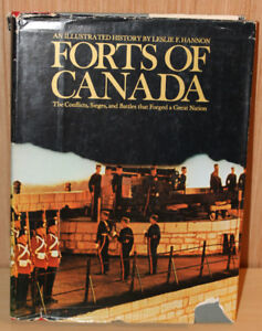 Forts of Canada - An Illustrated History by Leslie F. Hannon