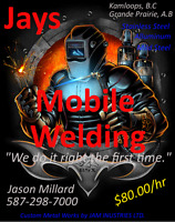"JAYS MOBILE WELDING - $80.00/Hr - ""Fast and Efficient!"""