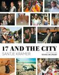 17 and the city (9789021446882, Santje Kramer)