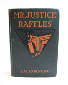 Mr Justice Raffles by E W Hornung, 1909 First Edition