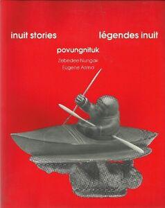 INUIT STORIES Legendes Inuit POVUNGNITUK, Soapstone carvings