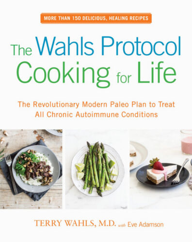 The Wahls Protocol Cooking for Life by Terry Wahls Brand New Paperback WT75069