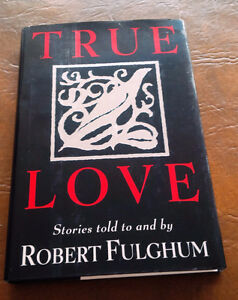 True Love, Stories told to and by Robert Fulghum, 1997 Kitchener / Waterloo Kitchener Area image 1