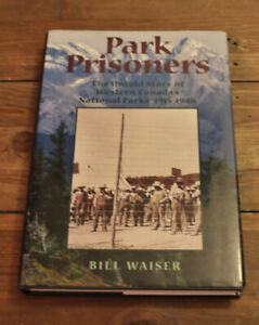 Park Prisoners - The Untold Story of Western Canada's Parks