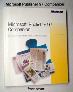 Microsoft Publisher 97 Companion -whenwhat/why of usingPublisher