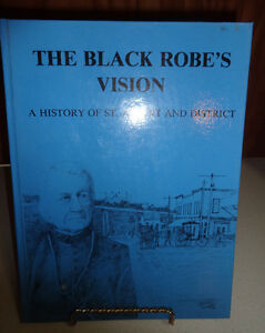 The Black Robe's Vision, A History of St. Albert and District Vo