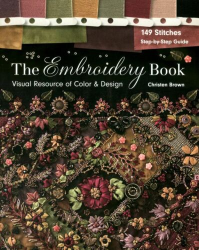 The Embroidery Book - Book by Christen Brown - Visual Resource of Color & Design