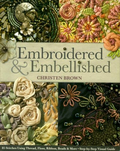 Embroidered & Embellished - Book by Christen Brown - Step-by-Step Guide
