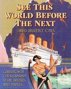 CRUISING WITH CPR STEAMSHIPS in the 20s and 30s: See This World