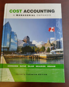 Cost Accounting: A Managerial Emphasis (7th Canadian Edition)