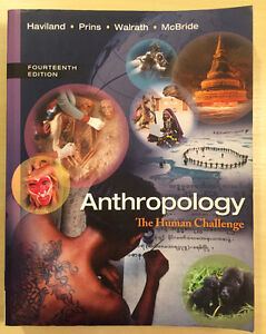 Anthropology - The Human Challege (14th Edition) Haviland et al.