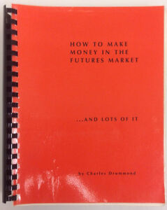 Charles Drummond book, How To Make Money In The Futures Market