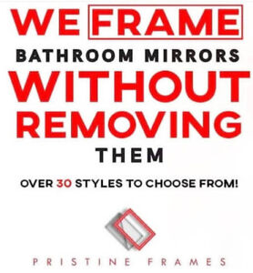 We Frame Bathroom Mirrors Without Removing Them