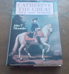 Catherine The Great, Life and Legend, John T. Alexander, 1989