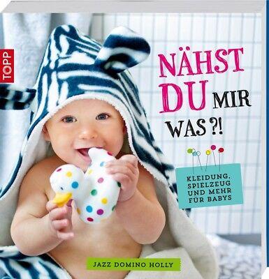 Nähst du mir was?! * Kleidung, Spielzeug und mehr für Babys * TOPP 6380 * Frech Was Für Babys