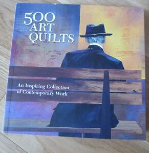 500 Art Quilts, An Inspiring Collection of Contemporary Work