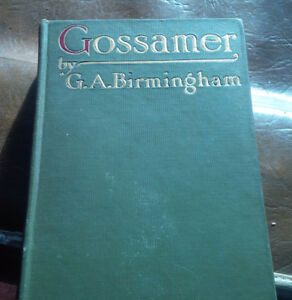 Old Book: Gossamer, by G.A. Birmingham, 1915