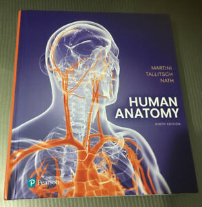 Human Anatomy ninth edition by Martini, Tallitsch, and Nath