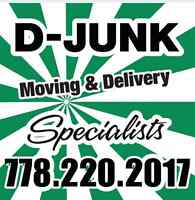 D-JUNK Moving & Delivery Specialists! 778 220 2017