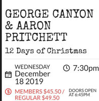 2 tickets for sale: George Canyon & Aaron Pritchett XMas Concert