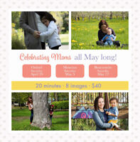 Celebrating Moms Photo Sessions - May Special