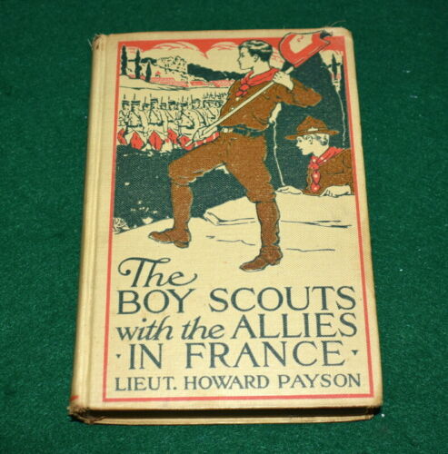 1915 BOY SCOUT FICTION BOOK - THE BOY SCOUTS WITH ALLIES IN FRANCE