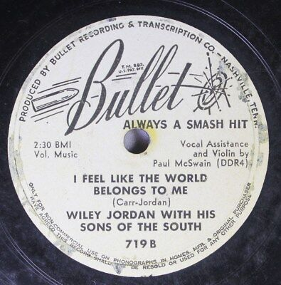 Hear  Hillbilly 78 Wiley Jordan W  His Sons Of The South   I Feel Like The World