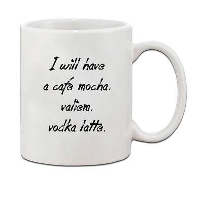 (I Will Have Cafe Mocha Valium Vodka Latte Ceramic Coffee Tea Mug Cup[11 oz])