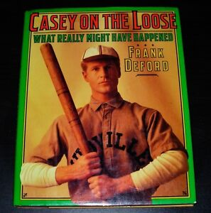 Casey on the Loose : What Really Might Have Happened by Frank De