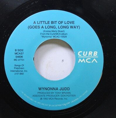 Country 45 Wynonna Judd - A Little Bit Of Love (Goes A Long, Long Way) / Tell