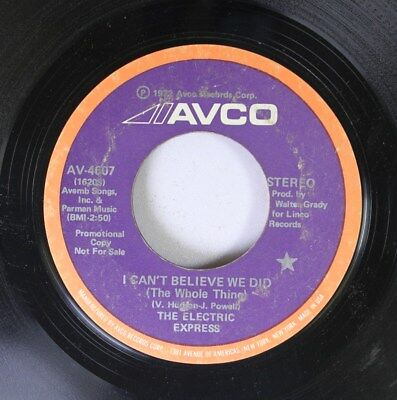Soul Promo 45 The Electric Express - I Can'T Believe We Did (The Whole Thing) /