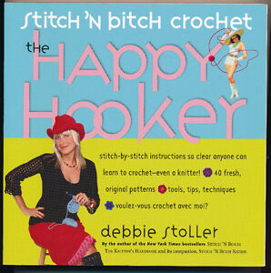 The Happy Hooker Stitch 'N Bitch Crochet Soft Cover Book