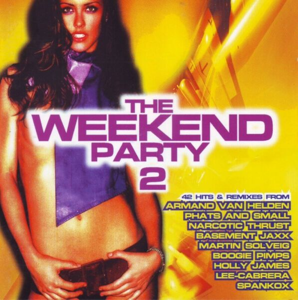 The Weekend Party 2 - Various Artists (double CD) R140 negotiable