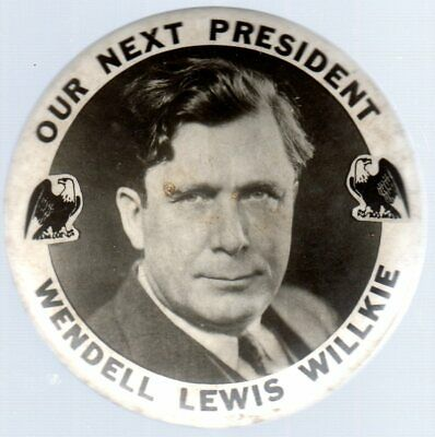 Wendell Willkie 1940 Our Next President Large Button