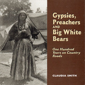 Gypsies, Preachers & Big White Bears: 100 YEARS ON COUNTRY ROADS